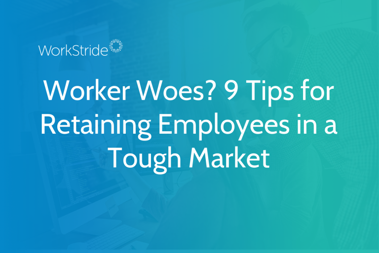 Worker Woes? 9 Tips for Retaining Employees in a Tough Market