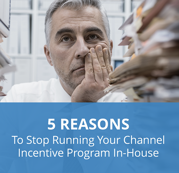 5 Reasons To Stop Running Your Channel Incentive Program In-House