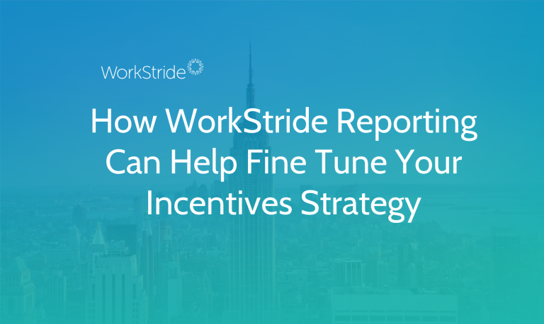 How WorkStride Reporting Can Help Fine Tune Your Incentives Strategy