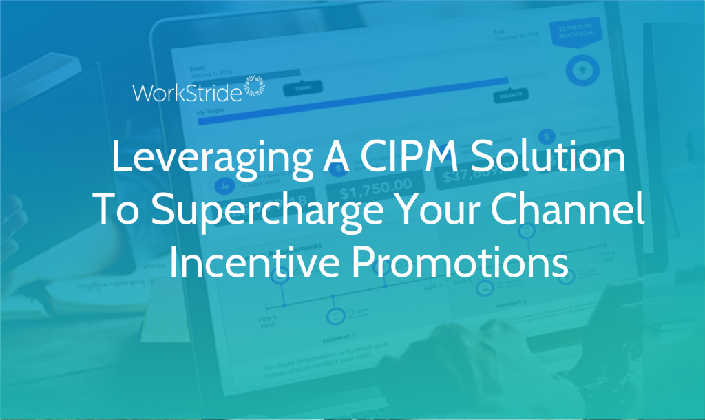 Leveraging A CIPM Solution To Supercharge Your Channel Incentive Promotions.png