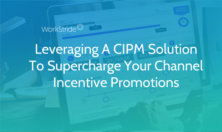 Leveraging A CIPM Solution To Supercharge Your Channel Incentive Promotions