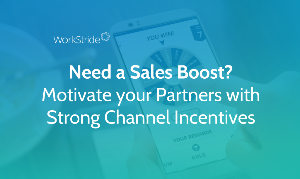 Need a Sales Boost? Motivate your Partners with Strong Channel Incentives