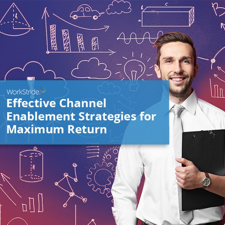 Effective Channel Enablement Strategies for Maximum Return