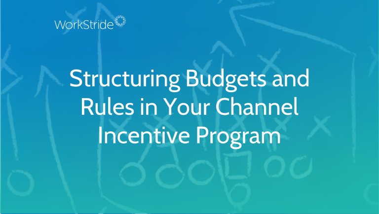 Structuring Budgets and Rules in Your Channel Incentive Program