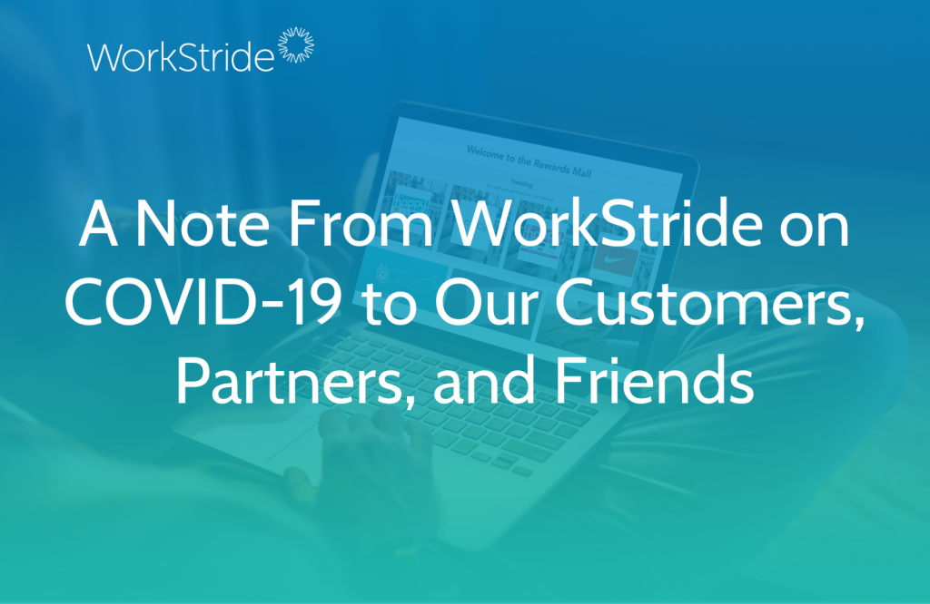 A Note From WorkStride on COVID-19 to Our Customers, Partners, and Friends
