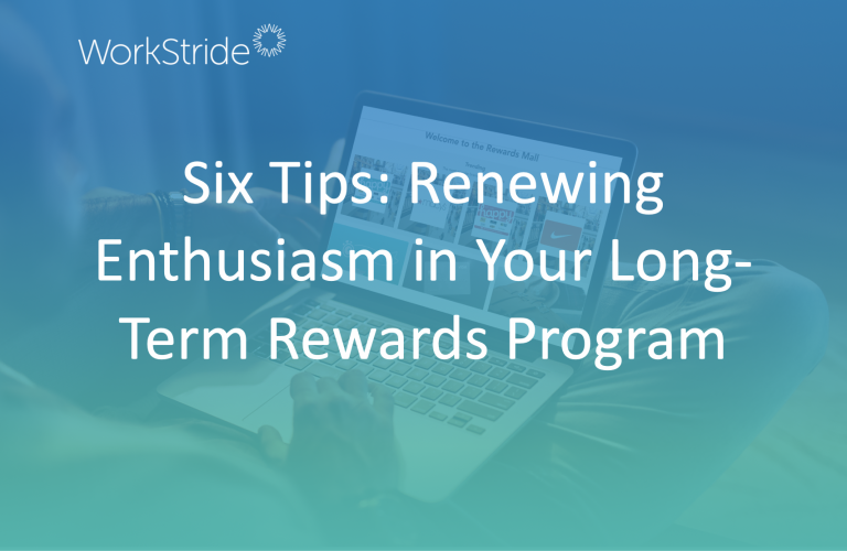 Six Tips: Renewing Enthusiasm in Your Long-Term Rewards Program