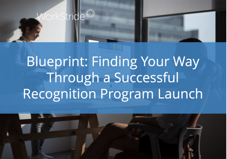 Blueprint: Finding Your Way Through a Successful Recognition Program Launch