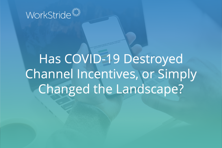 Has COVID-19 Destroyed Channel Incentives, or Simply Changed the Landscape?
