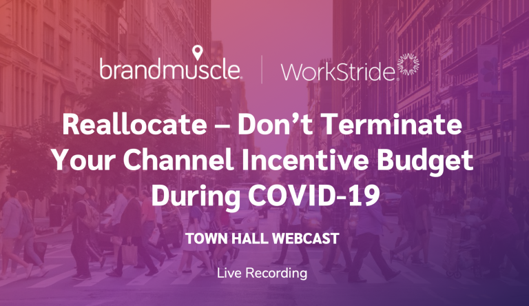 Recorded Webcast: Reallocate—Don't Terminate— Your Channel Incentive Budget During COVID-19