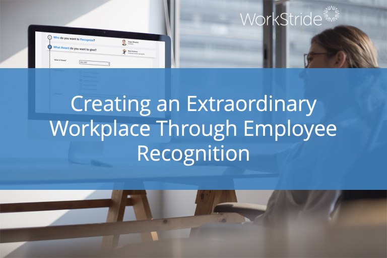 Creating an Extraordinary Workplace Through Employee Recognition