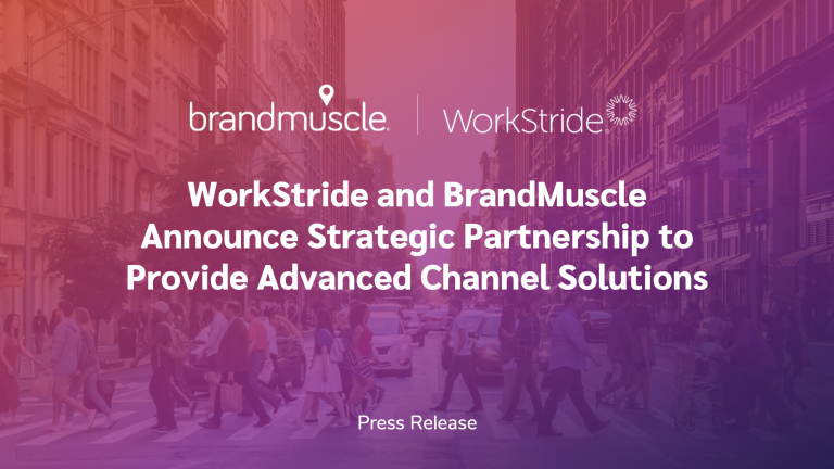 WorkStride and BrandMuscle Announce Strategic Partnership to Provide Advanced Channel Solutions