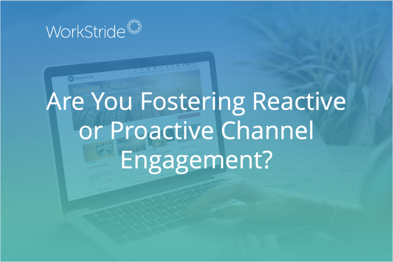 Are You Fostering Reactive or Proactive Channel Engagement?
